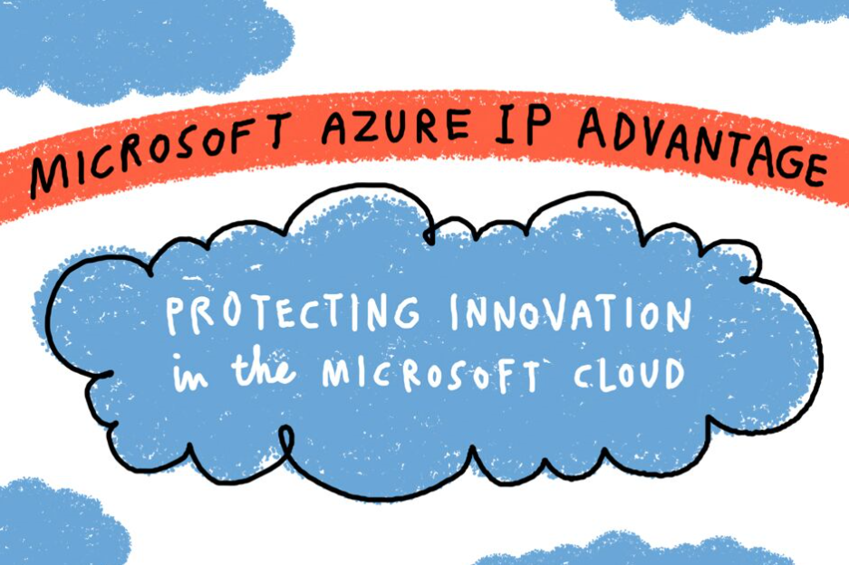 "Hand-drawn picture shows a cloud and the words ""Microsoft Azure IP Advantage"" and ""Protecting innovation in the Microsoft cloud"""